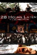 28 Hours Later: The Zombie Movie (2010) afişi