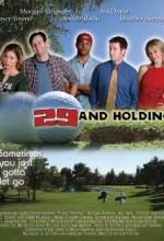 29 And Holding (2004) afişi