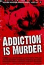 Addiction Is Murder