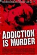 Addiction Is Murder (2006) afişi