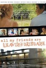 All My Friends Are Leaving Brisbane (2007) afişi