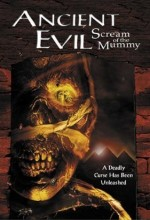 Ancient Evil: Scream of the Mummy (1999) afişi
