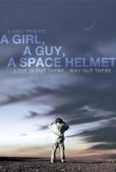 A Girl, a Guy, a Space Helmet (2012) afişi