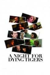 A Night For Dying Tigers (2010) afişi