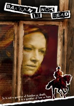 Balkan Ölmemiştir (2011) afişi
