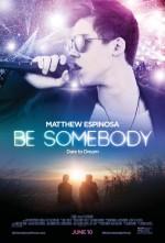 Be Somebody (2016) afişi
