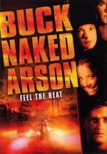 Buck Naked Arson (2001) afişi