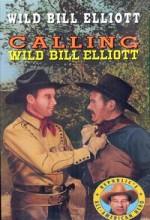 Calling Wild Bill Elliott (1943) afişi