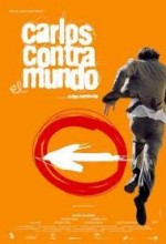 Carlos Against The World (2002) afişi