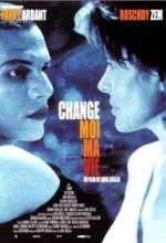 Change Moi Ma Vie (2001) afişi