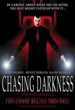 Chasing Darkness
