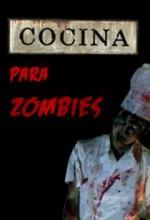 Cocina Para Zombies (2009) afişi