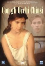 Con Gli Occhi Chiusi (1994) afişi