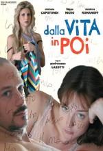 Dalla Vita In Poi (2010) afişi