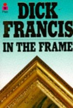 Dick Francis: ın The Frame