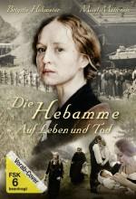 Die Hebamme - Auf Leben Und Tod (2010) afişi
