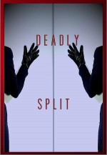 Deadly Split