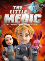 The Little Medic - Secret Mission of the Bodynauts