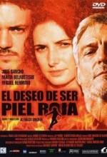 El Deseo De Ser Piel Roja (2002) afişi