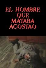 El Hombre Que Mataba Acostao (2005) afişi