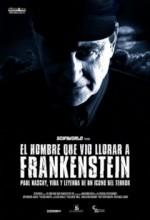El Hombre Que Vió Llorar A Frankenstein (2010) afişi