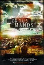 En Tus Manos (2010) afişi