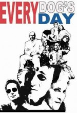 Every Dog's Day (2005) afişi