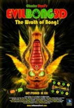 Evil Bong 3-d: The Wrath Of Bong (2011) afişi