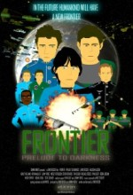 Frontier: Prelude To Darkness (2009) afişi