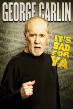 George Carlin... It's Bad for Ya! (2008) afişi