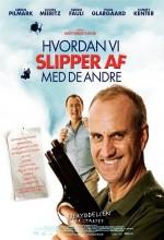 How To Get Rid Of Others / Hvordan Vi Slipper Af Med De Andre