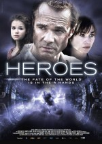Heroes The Fate Of The World is in Their Hands (2013) afişi