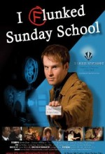 I Flunked Sunday School (2006) afişi