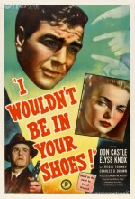 ı Wouldn't Be In Your Shoes (1948) afişi