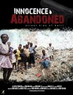 Innocence Abandoned: Street Kids Of Haiti (2013) afişi