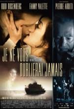 Je Ne Vous Oublierai Jamais (2010) afişi
