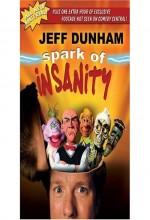 Jeff Dunham: Spark Of ınsanity (2007) afişi
