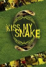 Kiss My Snake (2007) afişi
