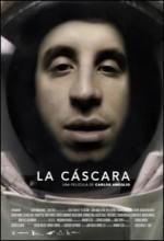La Cáscara (2007) afişi
