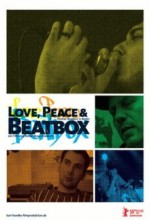 Love, Peace & Beatbox (2008) afişi