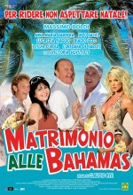 Matrimonio Alle Bahamas (2007) afişi