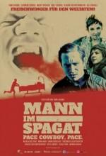 Mann im Spagat: Pace, Cowboy, Pace (2016) afişi