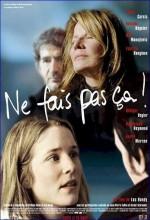 Ne Fais Pas ça (2004) afişi