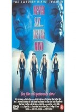 Never Say Never Mind: The Swedish Bikini Team (2003) afişi