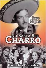 No Basta Ser Charro (1946) afişi