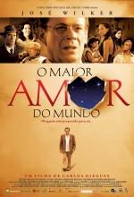 O Maior Amor Do Mundo (2006) afişi