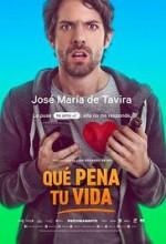 Que Pena Tu Vida (2016) afişi
