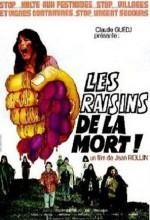 Raisins De La Mort, Les