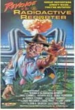Revenge Of The Radioactive Reporter (1989) afişi