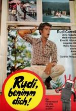 Rudi, Benimm Dich